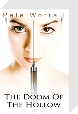 Book 1 - They Doom Of The Hollow - The Eyes Trilogy Website - They Grow Upon The Eyes - The Doom Of The Hollow - The Unforseen Children Of Olive Shipley - Author Pete Worrall